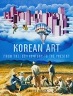 Korean art : From the 19th century to the present(=19세기 이후의 한국미술)