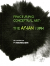 (Art platform Asia 1st international forum)Fracturing conceptual art : The Asian Turn
